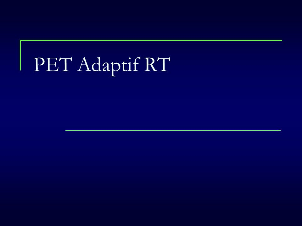 PET Adaptif RT