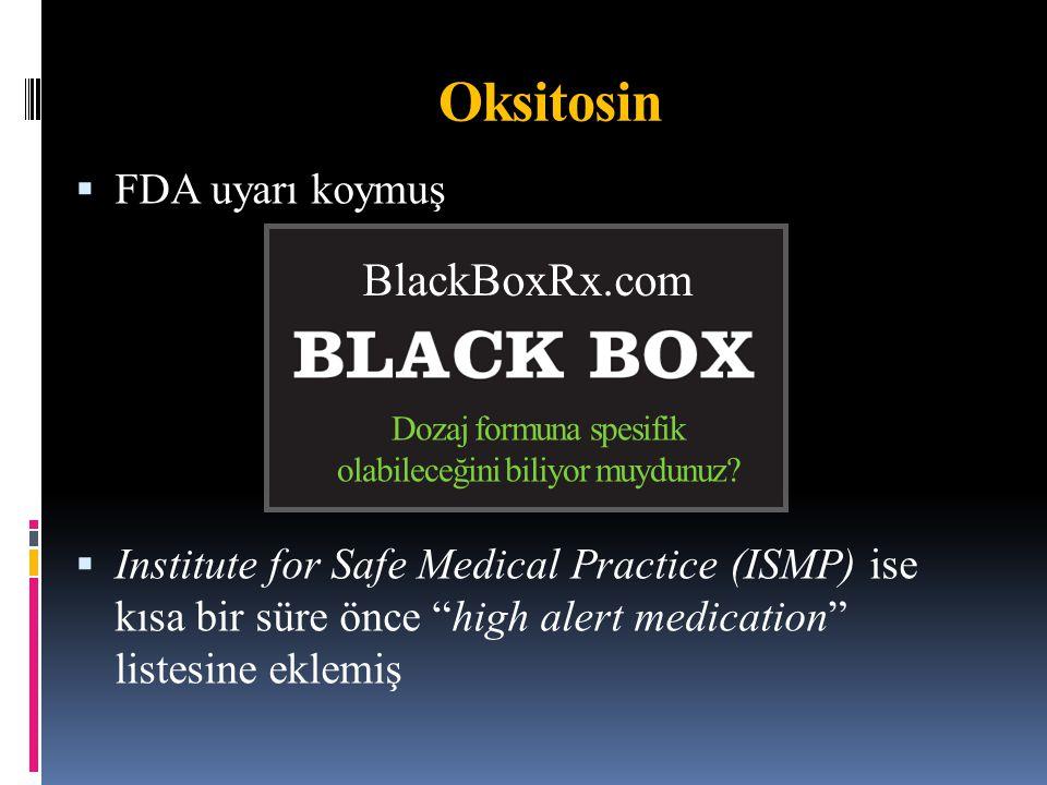 1.seçenek ilaç  Sezaryende uterus tonusunun sağlanmasında  Postpartum kan kaybının azaltılmasında Yol  İntravenöz (İV) Bolus Doz  ED 90 =2.99 İÜ (eylemde gebe, non-elektif)  ED 90 =0.35 İÜ (eylemde olmayan elektif sezaryende)  Elektif sezaryende (eylemde olmayan gebede) 5 İÜ oksitosinle tavan etkisi gözlenmiş Oksitosin Sarna et al.