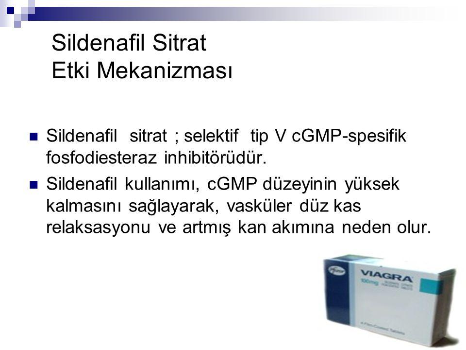 Sildenafil Sitrat Etki Mekanizması Sildenafil sitrat ; selektif tip V cGMP-spesifik fosfodiesteraz inhibitörüdür. Sildenafil kullanımı, cGMP düzeyinin