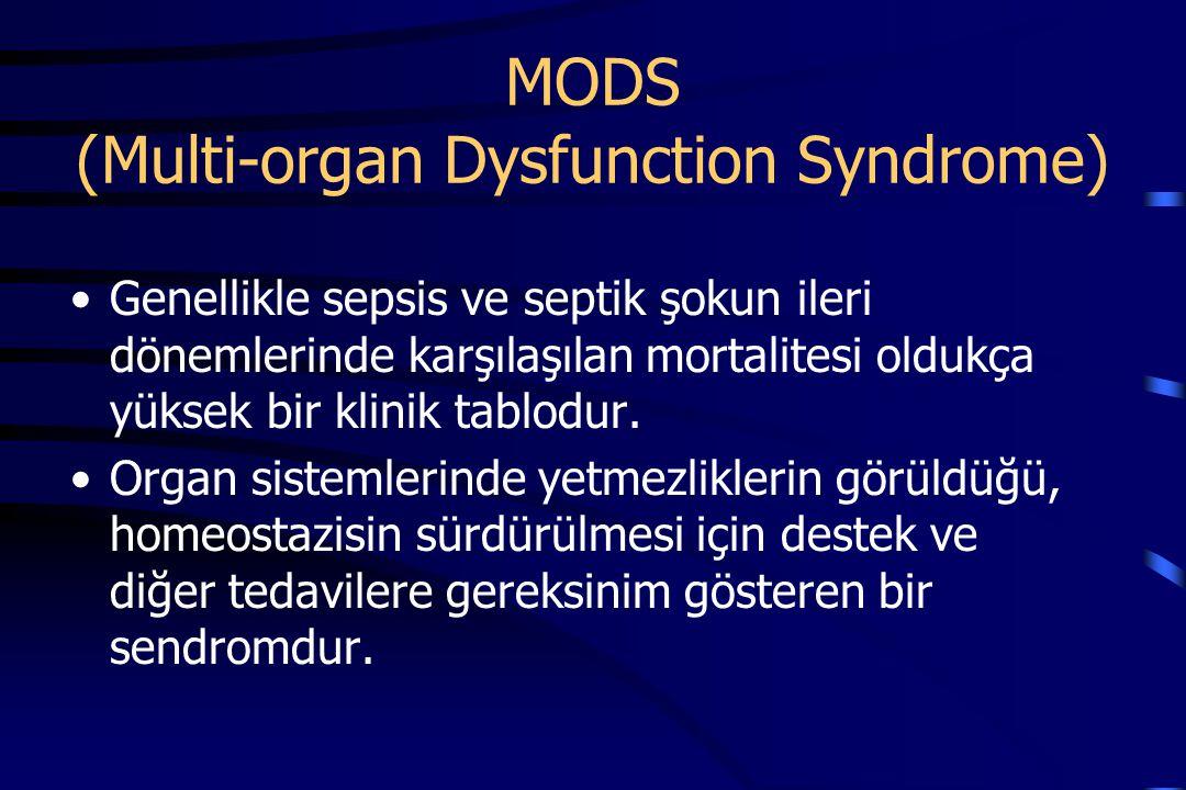 MODS (Multi-organ Dysfunction Syndrome) Genellikle sepsis ve septik şokun ileri dönemlerinde karşılaşılan mortalitesi oldukça yüksek bir klinik tablodur.