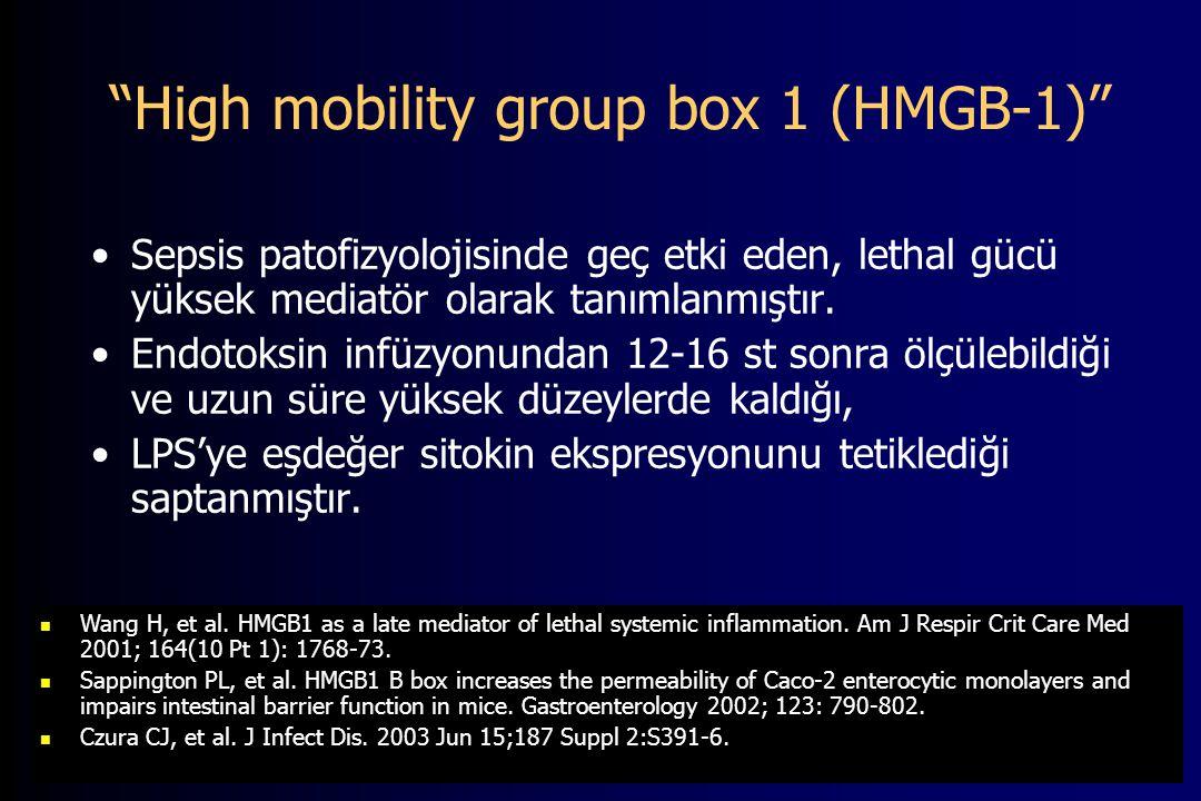 High mobility group box 1 (HMGB-1) Sepsis patofizyolojisinde geç etki eden, lethal gücü yüksek mediatör olarak tanımlanmıştır.
