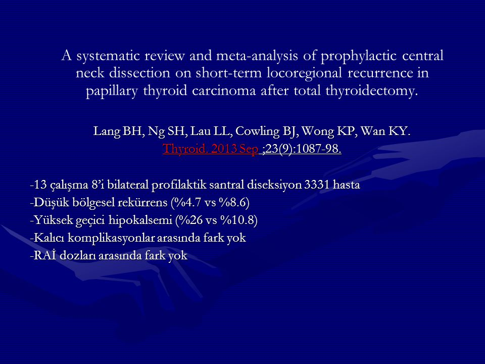 A systematic review and meta-analysis of prophylactic central neck dissection on short-term locoregional recurrence in papillary thyroid carcinoma aft