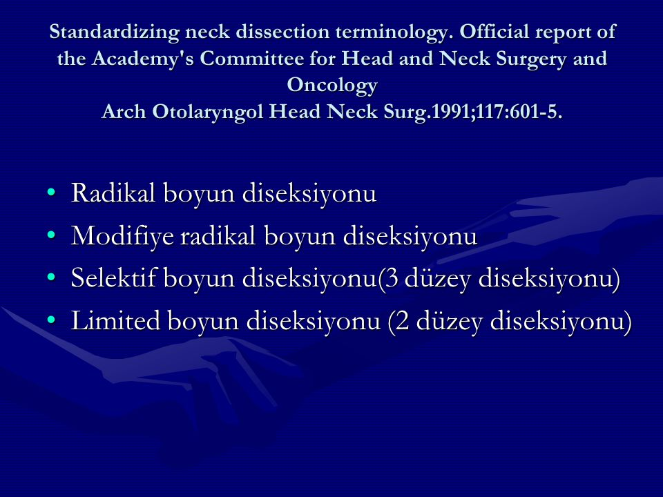 Standardizing neck dissection terminology. Official report of the Academy's Committee for Head and Neck Surgery and Oncology Arch Otolaryngol Head Nec