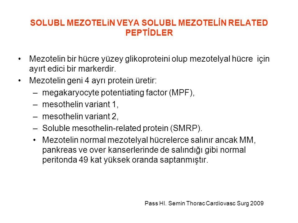 SOLUBL MEZOTELiN VEYA SOLUBL MEZOTELİN RELATED PEPTİDLER Mezotelin bir hücre yüzey glikoproteini olup mezotelyal hücre için ayırt edici bir markerdir.