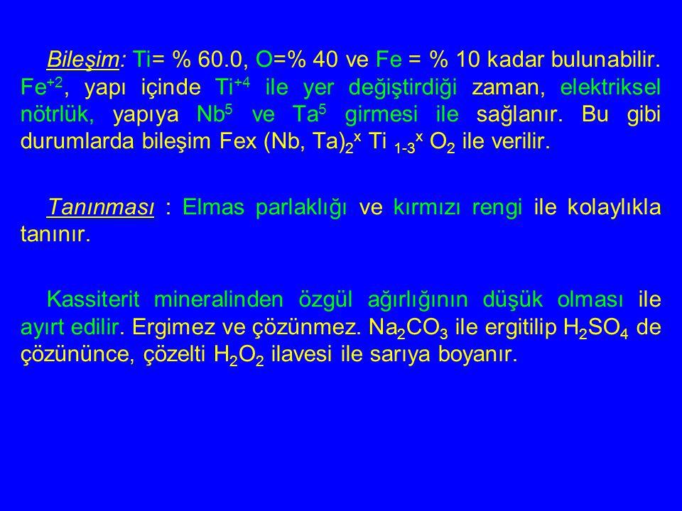 Bileşim: Ti= % 60.0, O=% 40 ve Fe = % 10 kadar bulunabilir. Fe +2, yapı içinde Ti +4 ile yer değiştirdiği zaman, elektriksel nötrlük, yapıya Nb 5 ve T