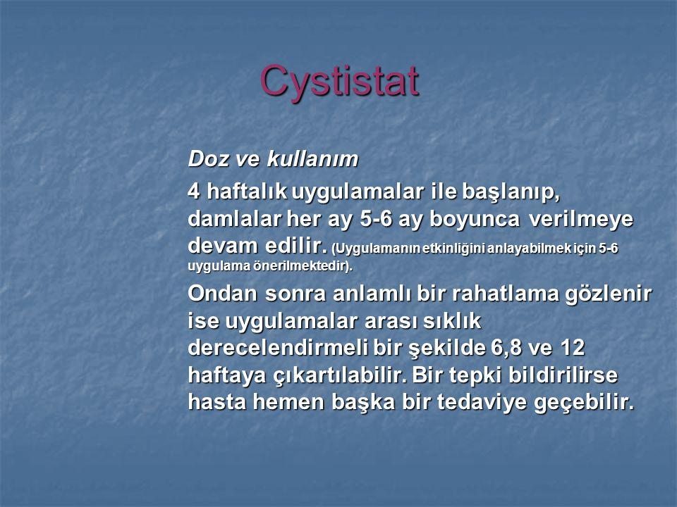 Cystistat Doz ve kullanım 4 haftalık uygulamalar ile başlanıp, damlalar her ay 5-6 ay boyunca verilmeye devam edilir.