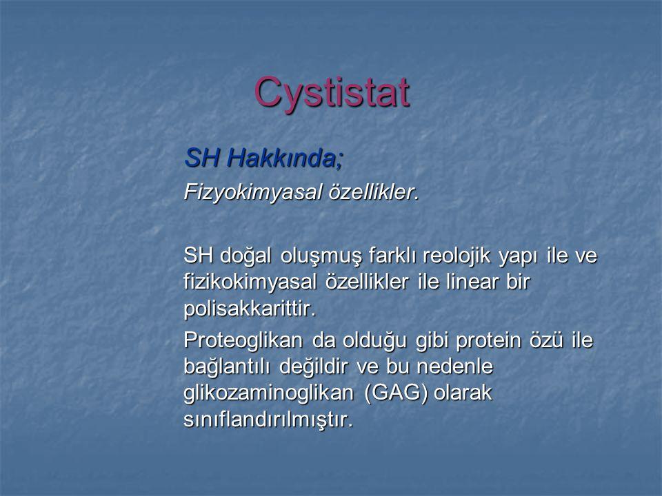 Cystistat SH Hakkında; Fizyokimyasal özellikler.