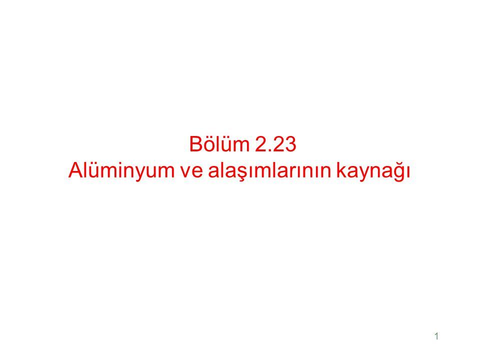 1 Bölüm 2.23 Alüminyum ve alaşımlarının kaynağı