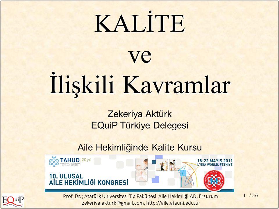 / 361 Zekeriya Aktürk EQuiP Türkiye Delegesi Aile Hekimliğinde Kalite Kursu KALİTEve İlişkili Kavramlar Prof.