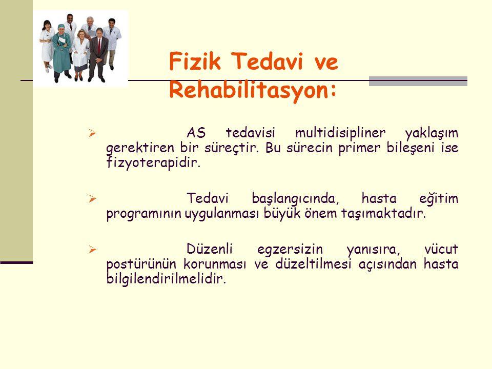Fizik Tedavi ve Rehabilitasyon:  AS tedavisi multidisipliner yaklaşım gerektiren bir süreçtir. Bu sürecin primer bileşeni ise fizyoterapidir.  Tedav