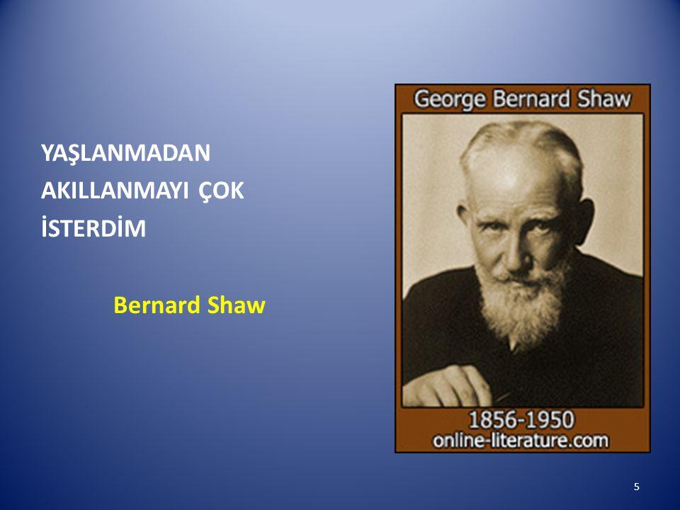 YAŞLANMADAN AKILLANMAYI ÇOK İSTERDİM Bernard Shaw 5