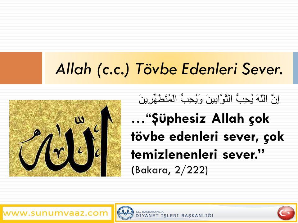 Allah (c.c.) Tövbe Edenleri Sever.
