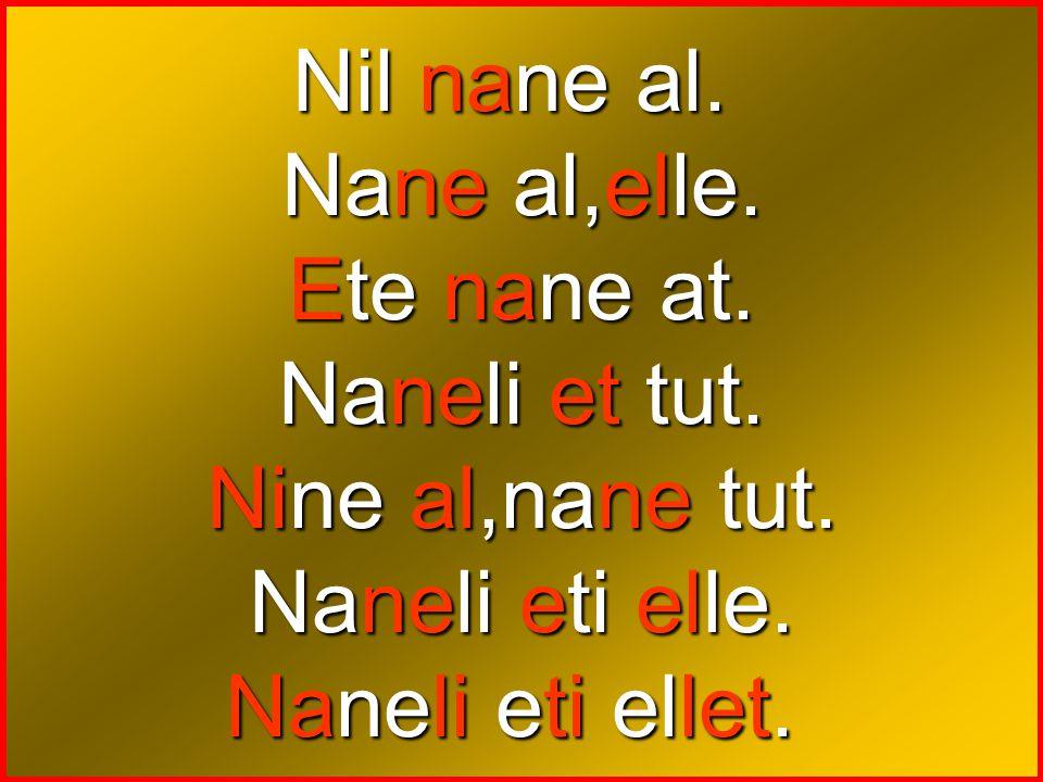 Nine et al. Nil et al,elle. Nine ot al,ata at. Nine nane al. Nane al,elle. Nine ete nane at.