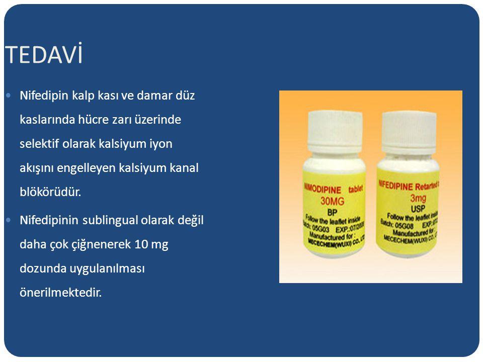 TEDAVİ Nifedipin periferik vasküler dirençte,sistolik ve diastolik basınçta azalmaya yol açar.