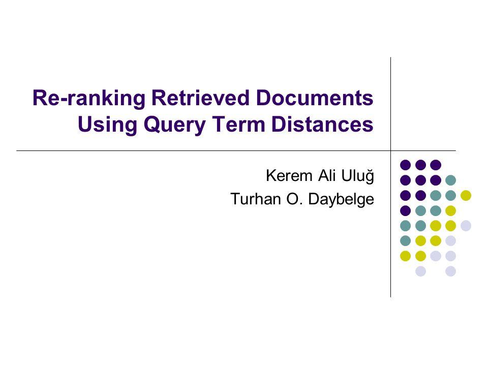 CS533 Information Retrieval Systems22 Ranking Example By running the span detection algorithm with MAX_DIS = 8 we obtain the following spans UNESCO [Türkiye] Milli Komitesi Başkan Vekili ve Büyükelçi Pulat Tacar, [Türkiye Cumhuriyeti nin Avrupa] değerleri çerçevesi içinde olduğunu söyledi.