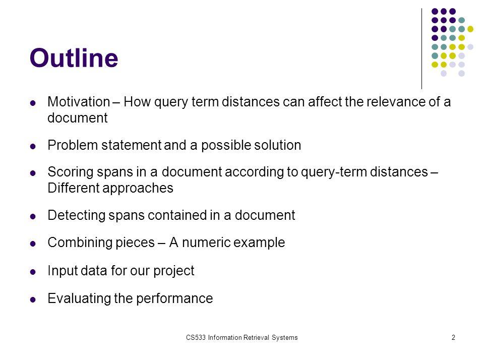CS533 Information Retrieval Systems13 Calculating Span Scores: Previous Research Cormack et.
