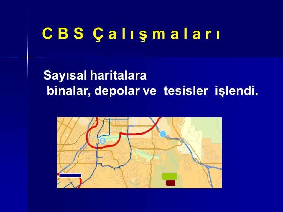 C B S Ç a l ı ş m a l a r ı 30 Nisan tarihinde Yol Şebeke Planlarının sayısallaştırılması bitirilecektir.