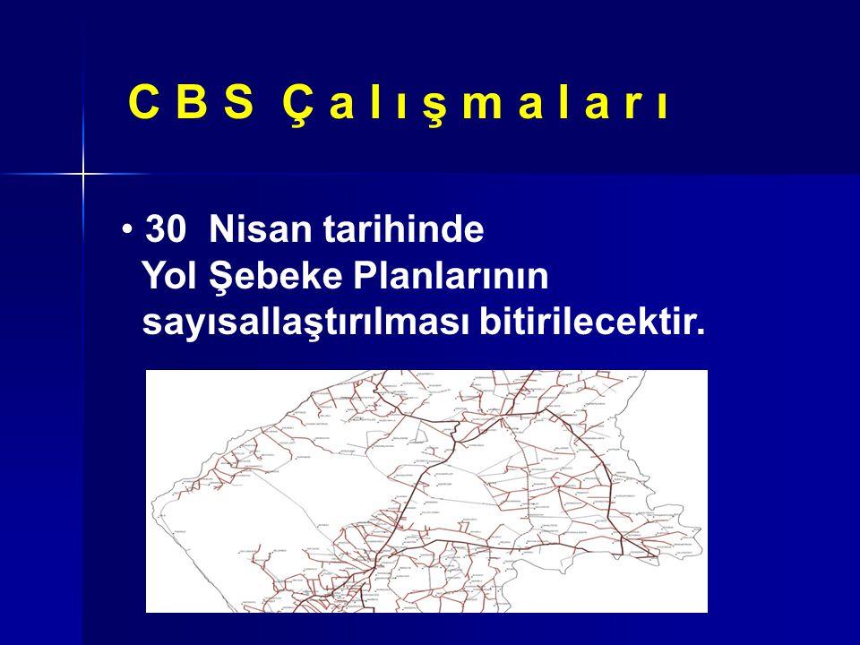 C B S Ç a l ı ş m a l a r ı KdM verilerinin sayısal haritalara işlenmesi ilgili Daire Başkanlığınca yapılacağından bu konuda çalışma yapılmamıştır.