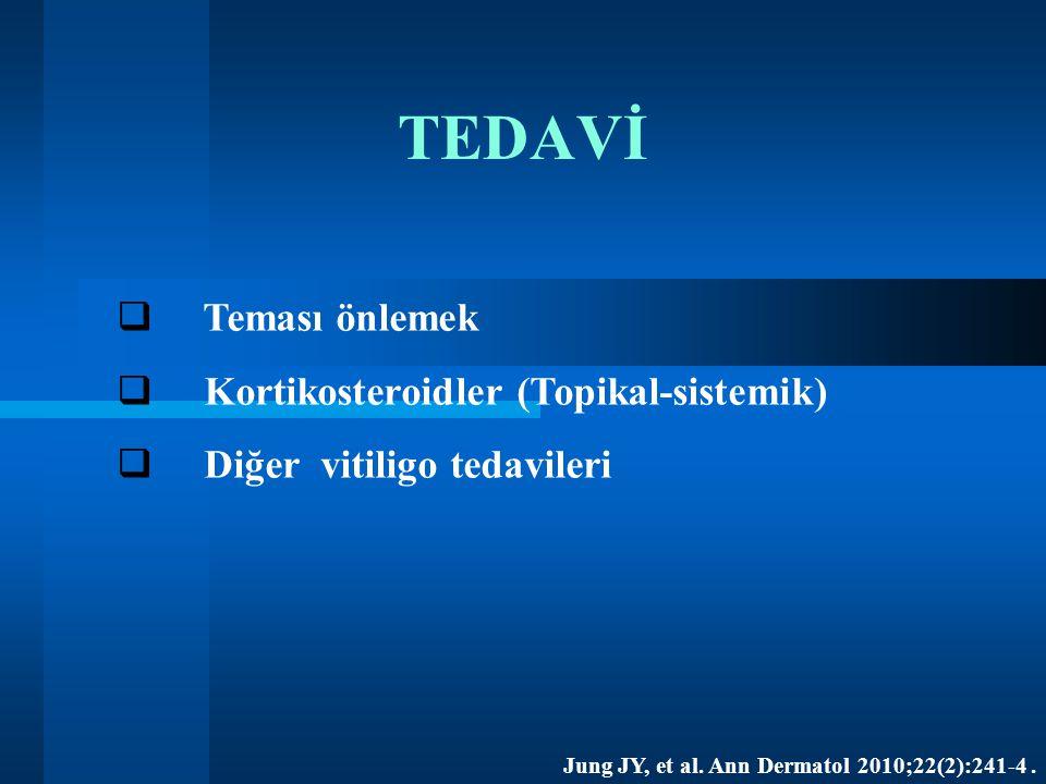 TEDAVİ  Teması önlemek  Kortikosteroidler (Topikal-sistemik)  Diğer vitiligo tedavileri Jung JY, et al.