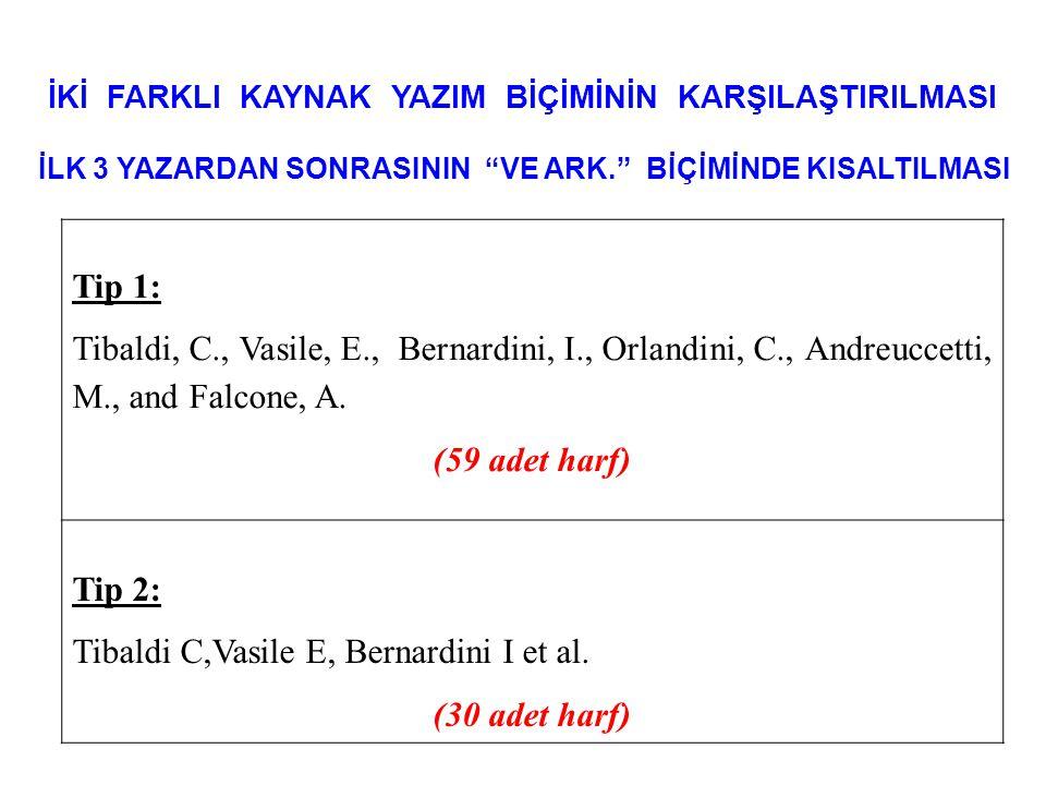 """İKİ FARKLI KAYNAK YAZIM BİÇİMİNİN KARŞILAŞTIRILMASI İLK 3 YAZARDAN SONRASININ """"VE ARK."""" BİÇİMİNDE KISALTILMASI Tip 1: Tibaldi, C., Vasile, E., Bernard"""
