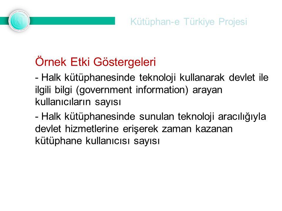 Kütüphan-e Türkiye Projesi Örnek Etki Göstergeleri - Halk kütüphanesinde teknoloji kullanarak devlet ile ilgili bilgi (government information) arayan
