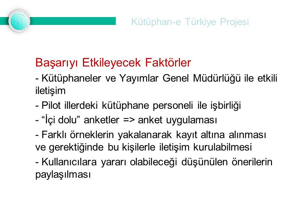 Kütüphan-e Türkiye Projesi Başarıyı Etkileyecek Faktörler - Kütüphaneler ve Yayımlar Genel Müdürlüğü ile etkili iletişim - Pilot illerdeki kütüphane p