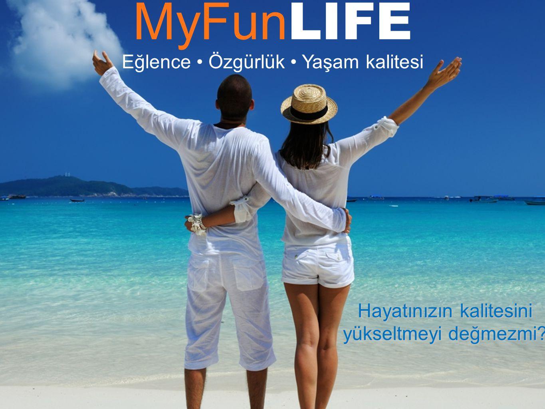 MyFun LIFE Eğlence Özgürlük Yaşam kalitesi Hayatınızın kalitesini yükseltmeyi değmezmi?