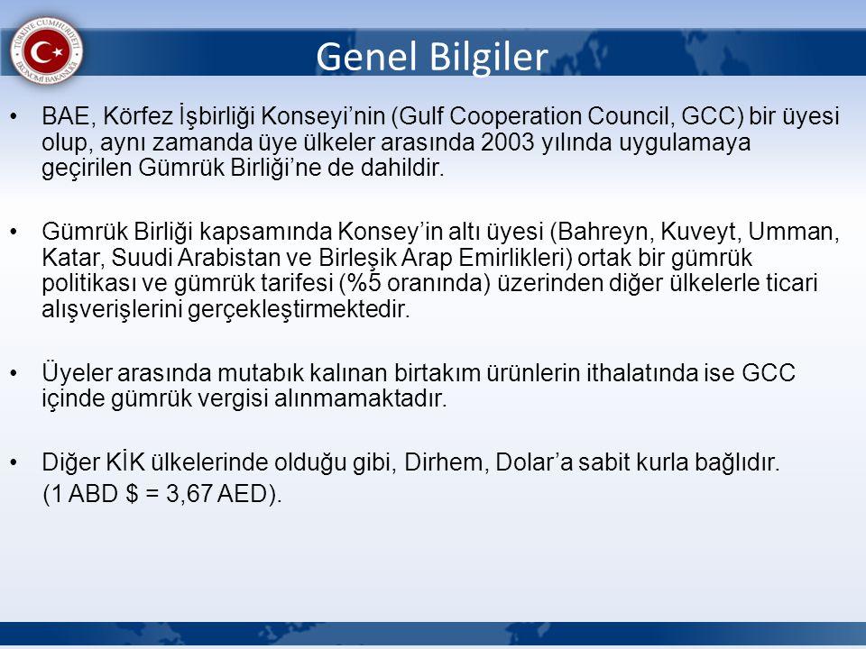 Genel Bilgiler BAE, Körfez İşbirliği Konseyi'nin (Gulf Cooperation Council, GCC) bir üyesi olup, aynı zamanda üye ülkeler arasında 2003 yılında uygula