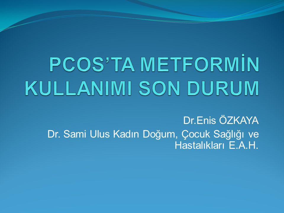 OVULASYON Metforminin PKOS lu kadınların % 50 sinde ovulatuar siklusları sağladığı görülmüştür.