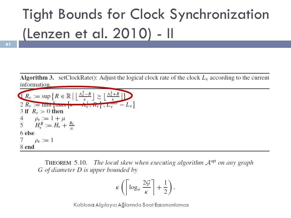 Tight Bounds for Clock Synchronization (Lenzen et al. 2010) - II Kablosuz Algılayıcı A ğ larında Saat Eşzamanlaması 61