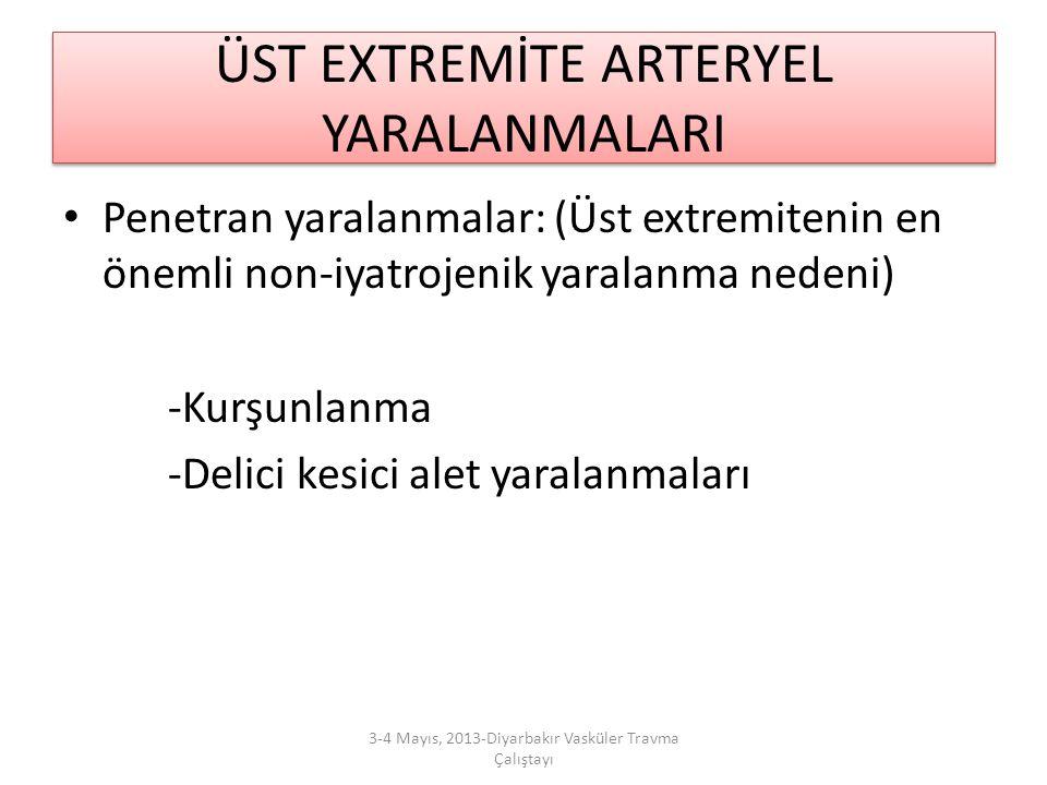 Kemik kırıkları ile olan üst extremite arteryel yaralanmaları Önce arteryel devamlılık ancak… -External fixatör -Geçici shunt 3-4 Mayıs, 2013-Diyarbakır Vasküler Travma Çalıştayı