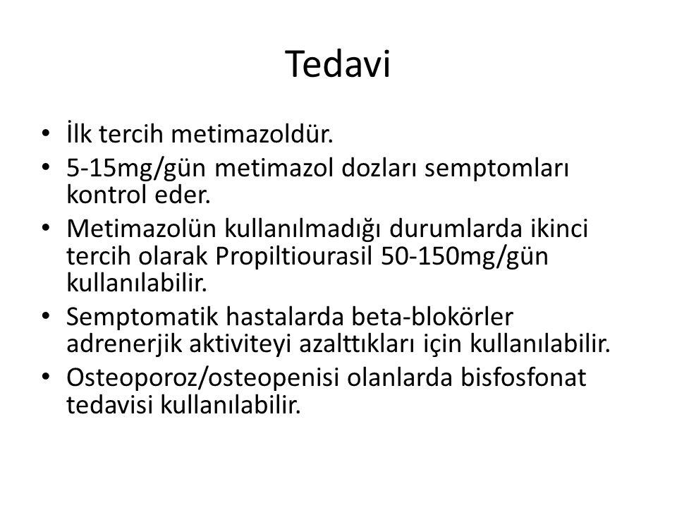 Tedavi İlk tercih metimazoldür. 5-15mg/gün metimazol dozları semptomları kontrol eder. Metimazolün kullanılmadığı durumlarda ikinci tercih olarak Prop