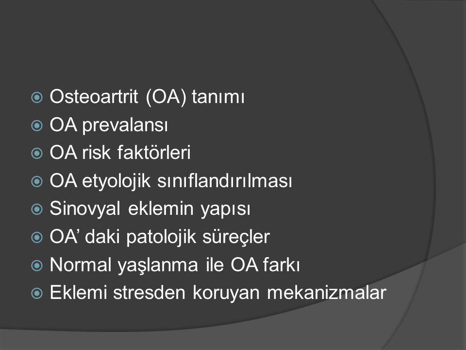  OA klasik tanımı; OA, sinovyal zarı olan eklemlerin kıkırdak yapısında aşınma ve eklem çevresindeki yapılarda değişikliklere neden olan bir hastalıktır.