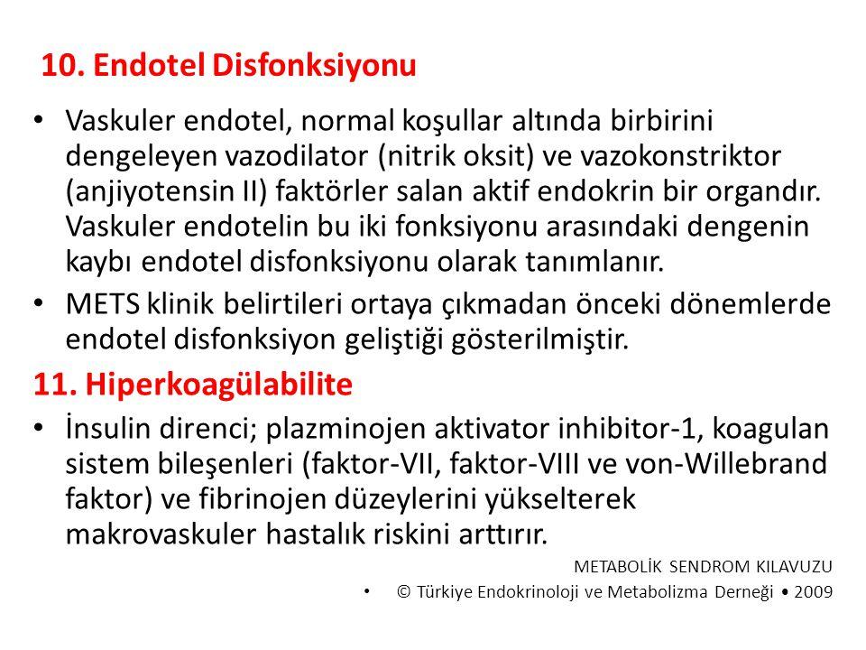 10. Endotel Disfonksiyonu Vaskuler endotel, normal koşullar altında birbirini dengeleyen vazodilator (nitrik oksit) ve vazokonstriktor (anjiyotensin I