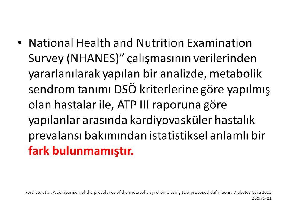 """National Health and Nutrition Examination Survey (NHANES)"""" çalışmasının verilerinden yararlanılarak yapılan bir analizde, metabolik sendrom tanımı DSÖ"""