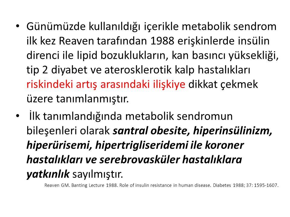 Günümüzde kullanıldığı içerikle metabolik sendrom ilk kez Reaven tarafından 1988 erişkinlerde insülin direnci ile lipid bozuklukların, kan basıncı yük