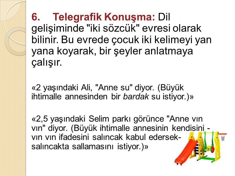 6. Telegrafik Konuşma: Dil gelişiminde