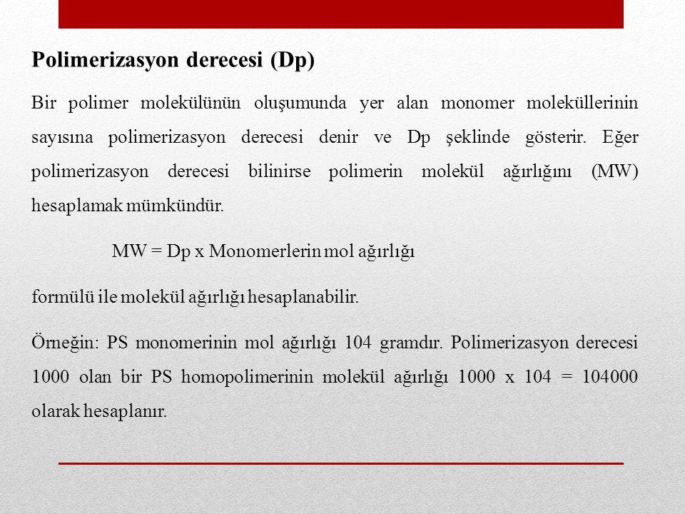 Polimer moleküllerinin büyüklükleri birbirinden farklı olduğundan ancak monomer molaritesiyle (Dp) şeklinde gösterilen ortalama polimerizasyon derecesi belirlenebilmektedir.