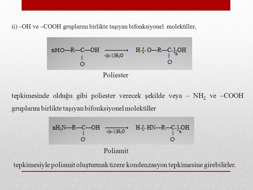 iii) Dikarboksilik asit esterleri ve dioller arasındaki tepkimeler de kondenzasyon üzerinden ilerler, tepkimede ayrılan küçük molekül alkoldür.