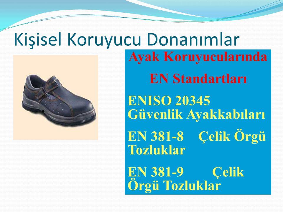 Ayak Koruyucularında EN Standartları ENISO 20345 Güvenlik Ayakkabıları EN 381-8 Çelik Örgü Tozluklar EN 381-9 Çelik Örgü Tozluklar Kişisel Koruyucu Do