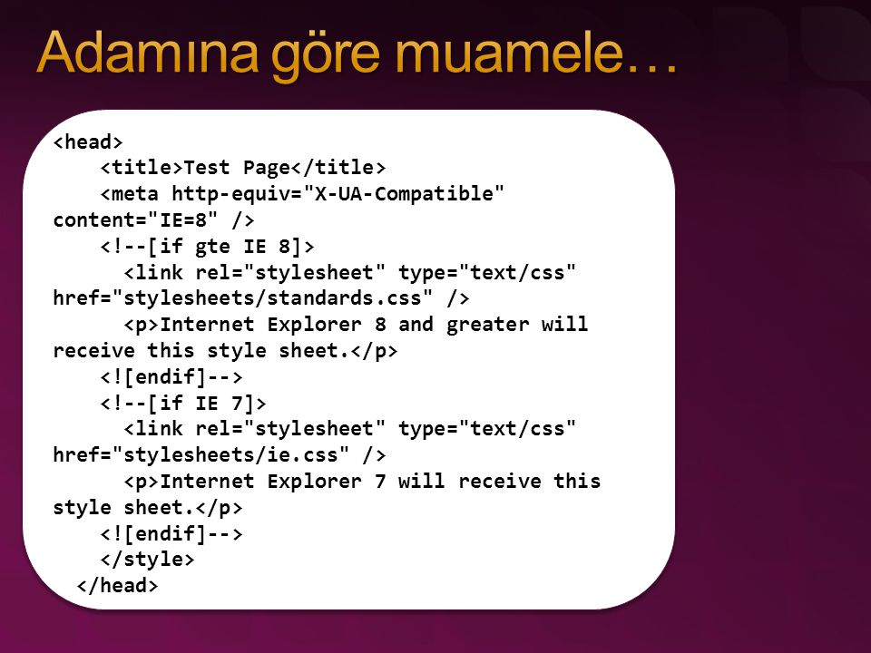 CSS, HTML veJavascript debugger! JavaScript Debug Execution control (breakpoints) Variable inspection (watches, locals, etc.) Immediate window CSS ve HTML için debug Stil Gezgini Trace yapısı