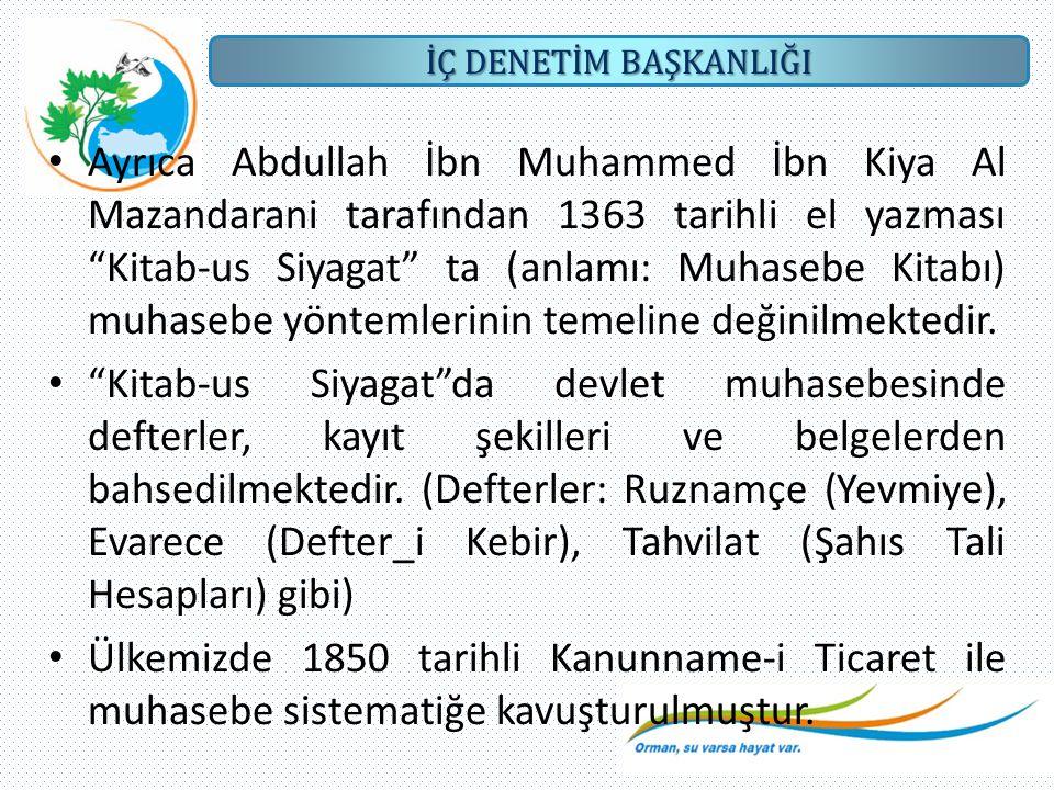 """İÇ DENETİM BAŞKANLIĞI Ayrıca Abdullah İbn Muhammed İbn Kiya Al Mazandarani tarafından 1363 tarihli el yazması """"Kitab-us Siyagat"""" ta (anlamı: Muhasebe"""