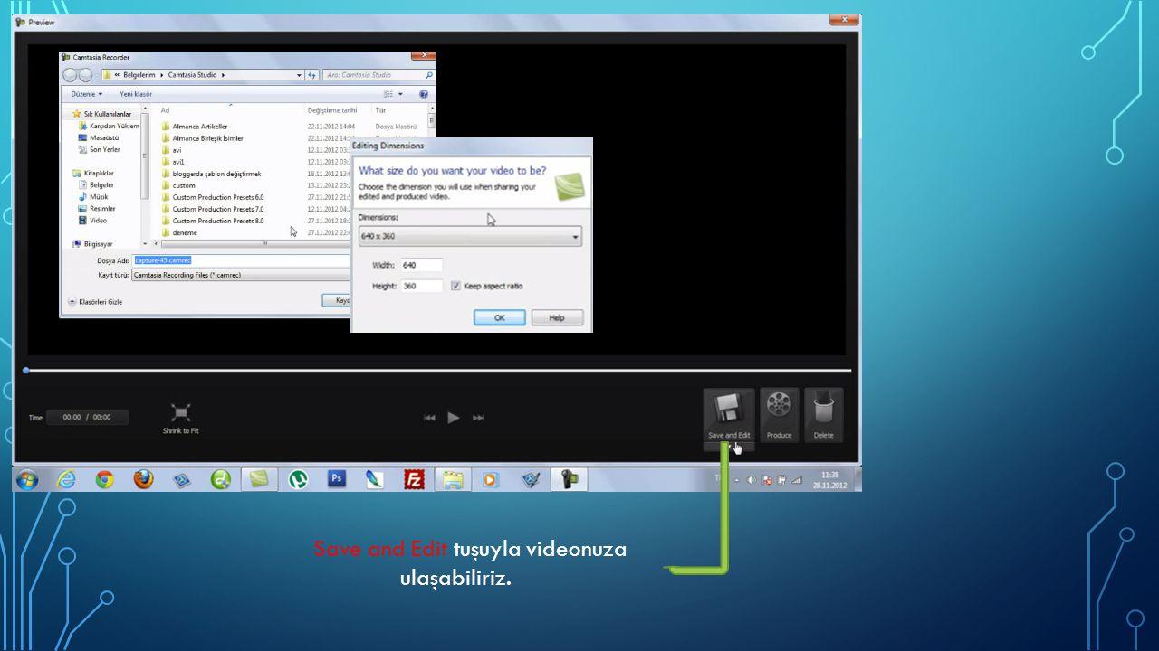 Save and Edit tuşuyla videonuza ulaşabiliriz.