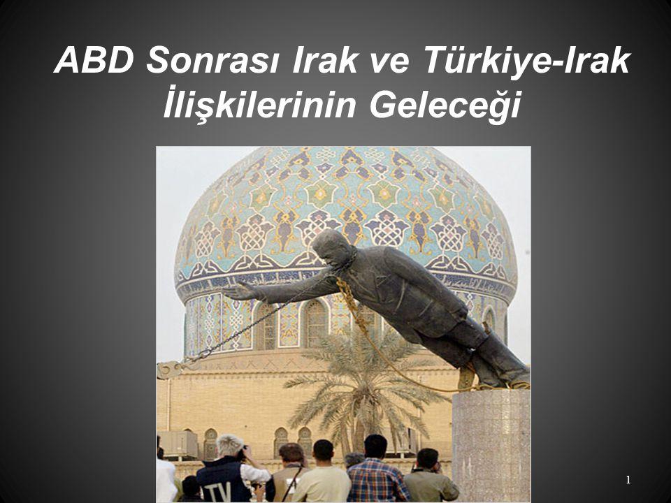 ABD Sonrası Irak ve Türkiye-Irak İlişkilerinin Geleceği 1