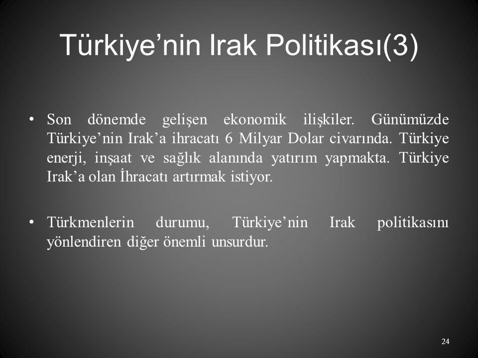 Türkiye'nin Irak Politikası(3) Son dönemde gelişen ekonomik ilişkiler.