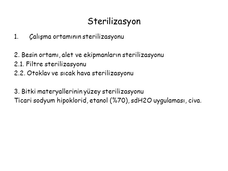 Sterilizasyon 1.Çalışma ortamının sterilizasyonu 2.