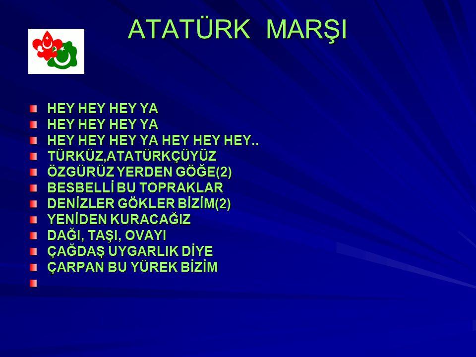 ATATÜRK MARŞI HEY HEY HEY YA HEY HEY HEY YA HEY HEY HEY..