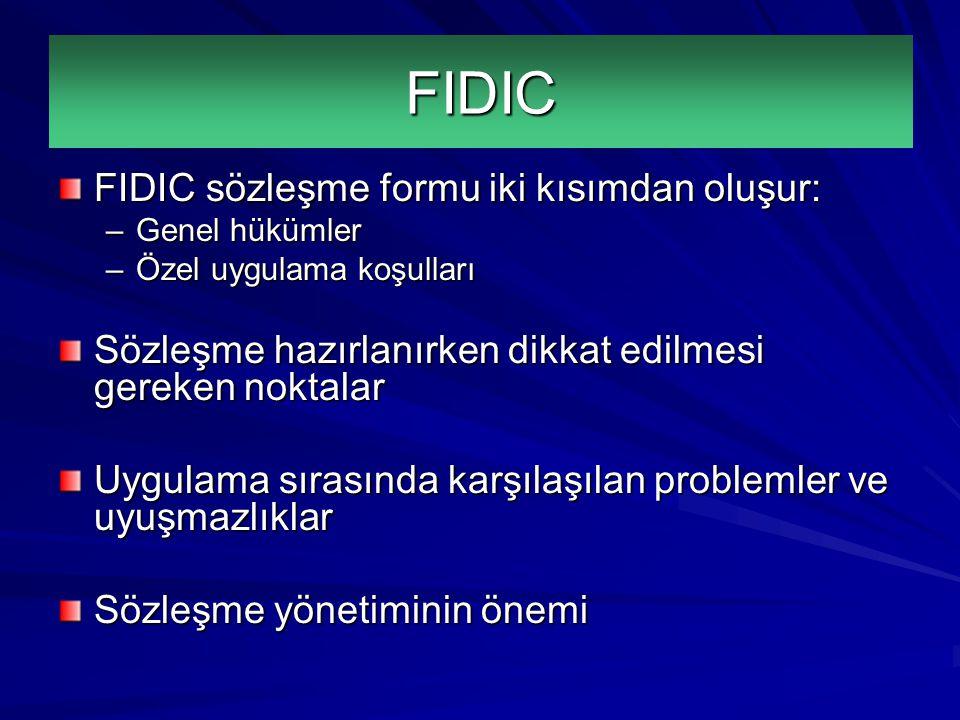 FIDIC sözleşme formu iki kısımdan oluşur: –Genel hükümler –Özel uygulama koşulları Sözleşme hazırlanırken dikkat edilmesi gereken noktalar Uygulama sırasında karşılaşılan problemler ve uyuşmazlıklar Sözleşme yönetiminin önemi FIDIC