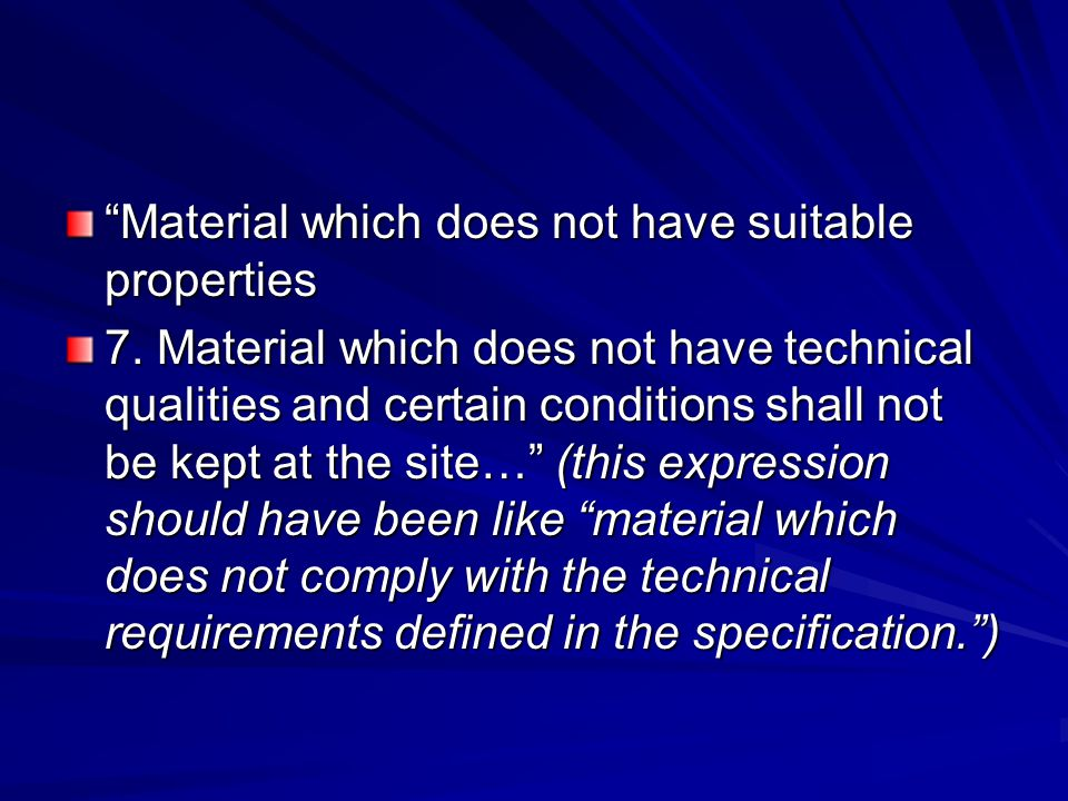 """Material which does not have suitable properties 7. Material which does not have technical qualities and certain conditions shall not be kept at the"