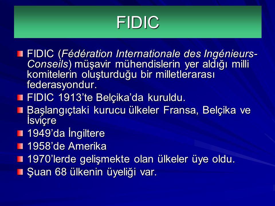 FIDIC (Fédération Internationale des Ingénieurs- Conseils) müşavir mühendislerin yer aldığı milli komitelerin oluşturduğu bir milletlerarası federasyo